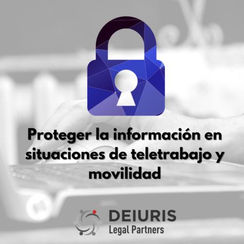 Proteger la información en situaciones de teletrabajo y movilidad